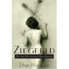 Ziegfeld: The Man Who Invented Show Business [Hardcover]