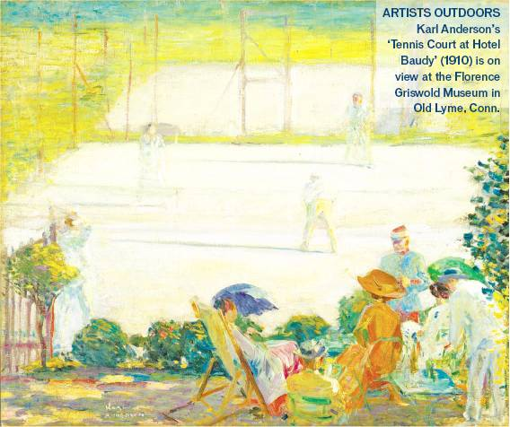 [TERRA FOUNDATION FOR AMERICAN ART] ARTISTS OUTDOORS Karl Anderson's 'Tennis Court at Hotel Baudy' (1910) is on view at the Florence Griswold Museum in Old Lyme, Conn.