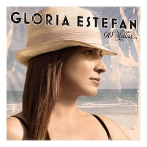 A Bailar, Gloria Estefan, 90 Millas, Sony
